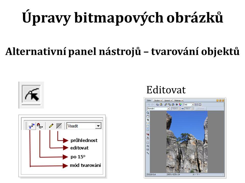 Alternativní panel nástrojů – tvarování objektů Editovat Úpravy bitmapových obrázků