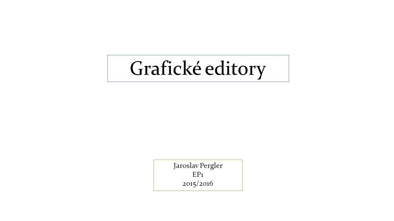 Grafické editory Jaroslav Pergler EP1 2015/2016