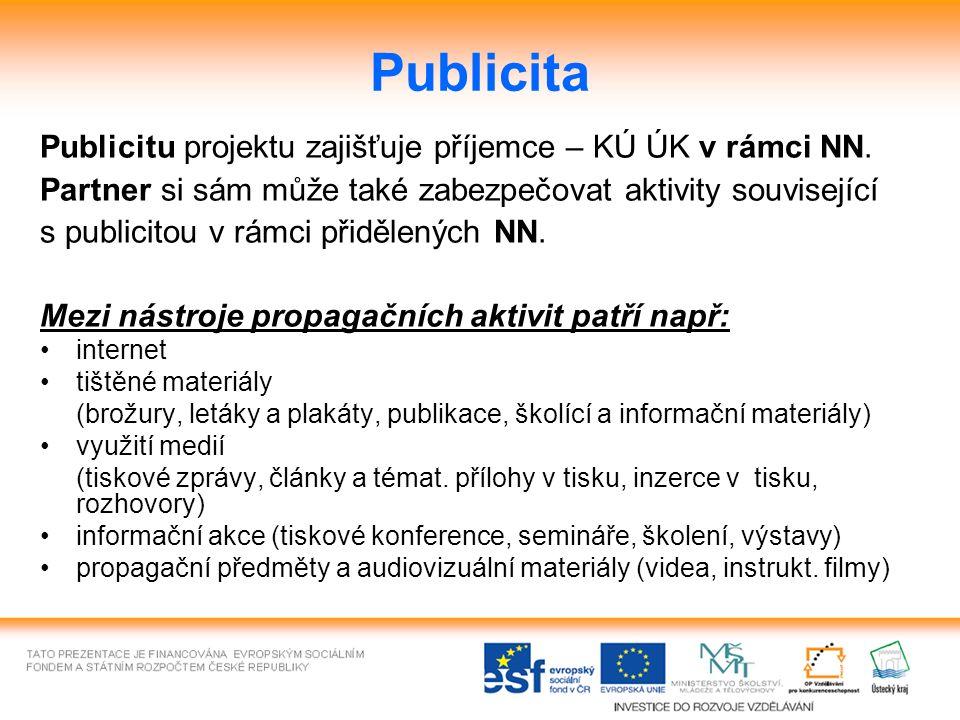 Publicita Publicitu projektu zajišťuje příjemce – KÚ ÚK v rámci NN. Partner si sám může také zabezpečovat aktivity související s publicitou v rámci př