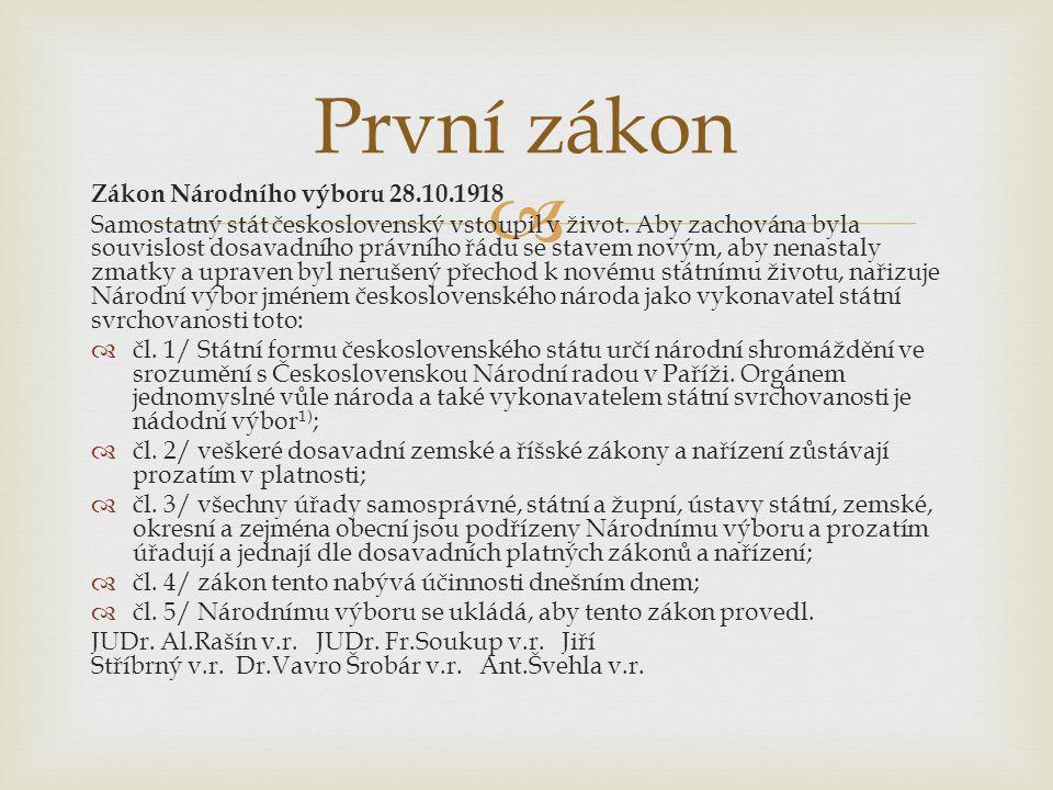  Zákon Národního výboru 28.10.1918 Samostatný stát československý vstoupil v život.