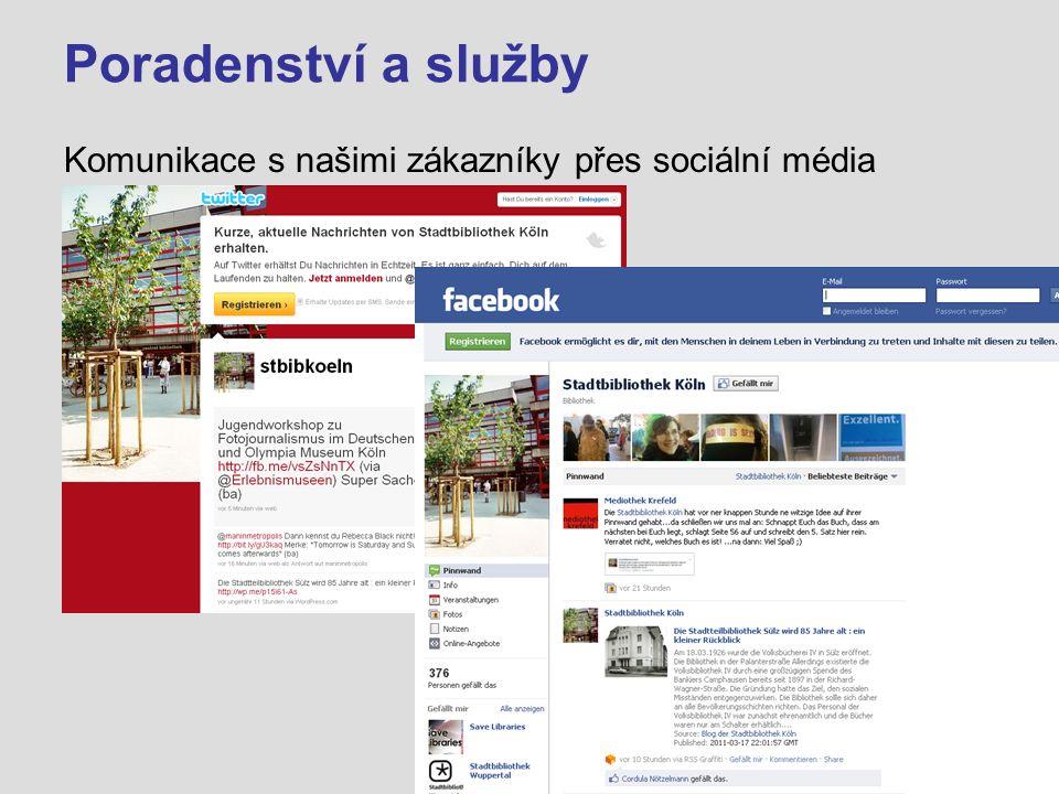 Poradenství a služby Komunikace s našimi zákazníky přes sociální média