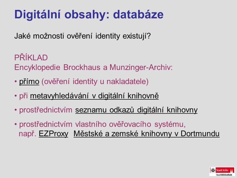 Digitální obsahy: databáze Jaké možnosti ověření identity existují.