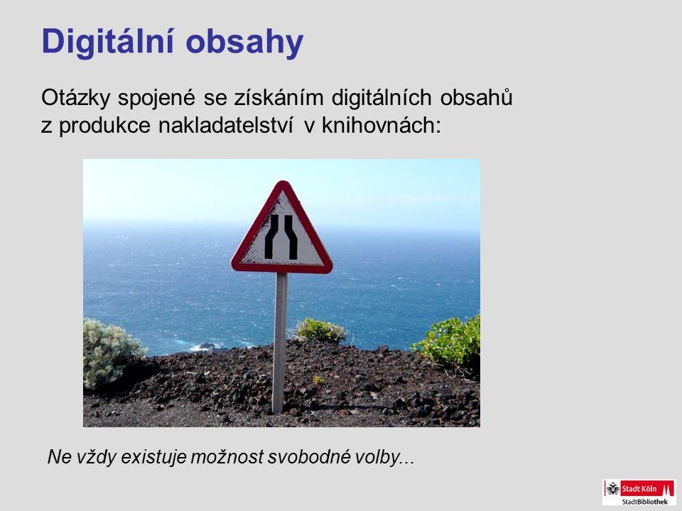 Digitální obsahy Otázky spojené se získáním digitálních obsahů z produkce nakladatelství v knihovnách: Ne vždy existuje možnost svobodné volby...