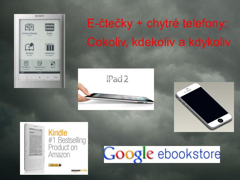 E-čtečky + chytré telefony: Cokoliv, kdekoliv a kdykoliv