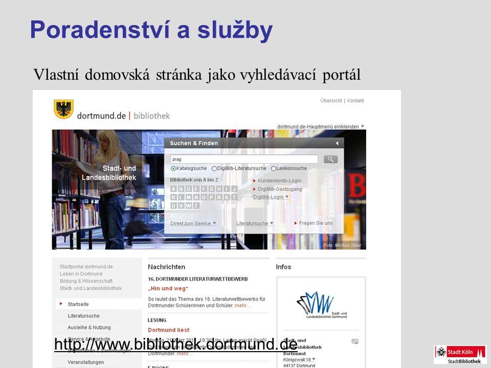 Poradenství a služby Vlastní domovská stránka jako vyhledávací portál http://www.bibliothek.dortmund.de