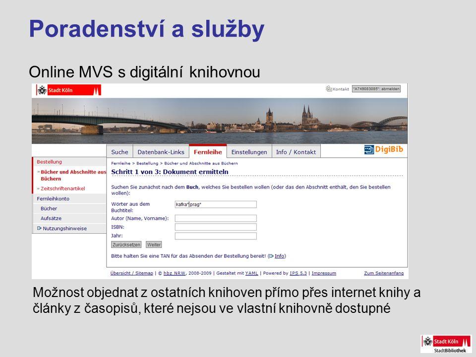 Poradenství a služby Online MVS s digitální knihovnou Možnost objednat z ostatních knihoven přímo přes internet knihy a články z časopisů, které nejsou ve vlastní knihovně dostupné