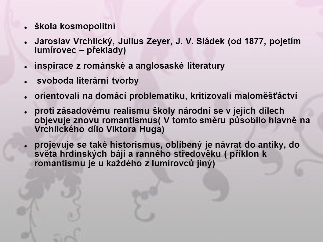 škola kosmopolitní Jaroslav Vrchlický, Julius Zeyer, J.