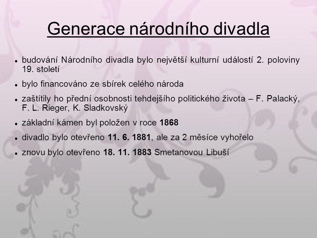 Generace národního divadla budování Národního divadla bylo největší kulturní událostí 2.