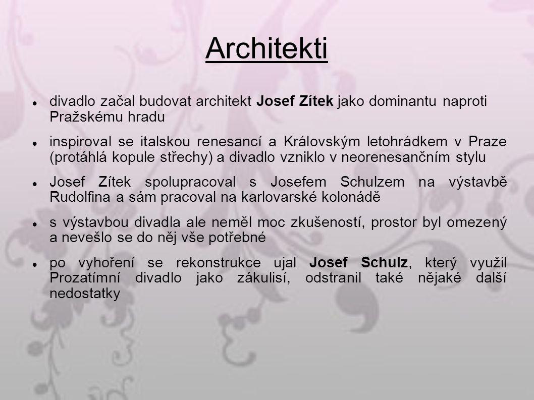 Architekti divadlo začal budovat architekt Josef Zítek jako dominantu naproti Pražskému hradu inspiroval se italskou renesancí a Královským letohrádkem v Praze (protáhlá kopule střechy) a divadlo vzniklo v neorenesančním stylu Josef Zítek spolupracoval s Josefem Schulzem na výstavbě Rudolfina a sám pracoval na karlovarské kolonádě s výstavbou divadla ale neměl moc zkušeností, prostor byl omezený a nevešlo se do něj vše potřebné po vyhoření se rekonstrukce ujal Josef Schulz, který využil Prozatímní divadlo jako zákulisí, odstranil také nějaké další nedostatky