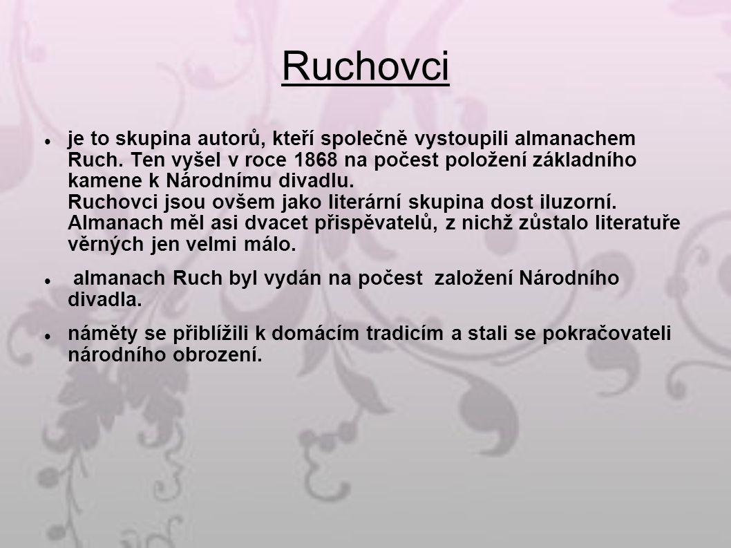 Ruchovci je to skupina autorů, kteří společně vystoupili almanachem Ruch.