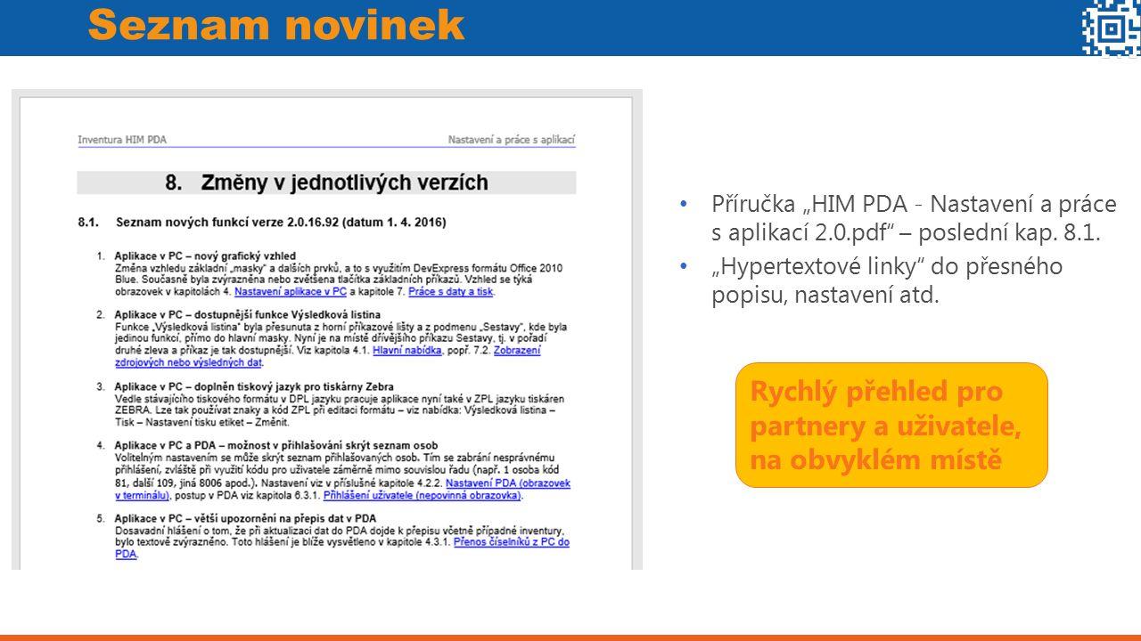 """Seznam novinek Příručka """"HIM PDA - Nastavení a práce s aplikací 2.0.pdf – poslední kap."""