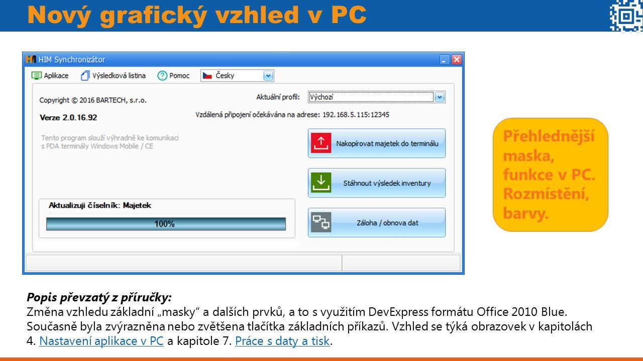 """Nový grafický vzhled v PC Přehlednější maska, funkce v PC. Rozmístění, barvy. Popis převzatý z příručky: Změna vzhledu základní """"masky"""" a dalších prvk"""