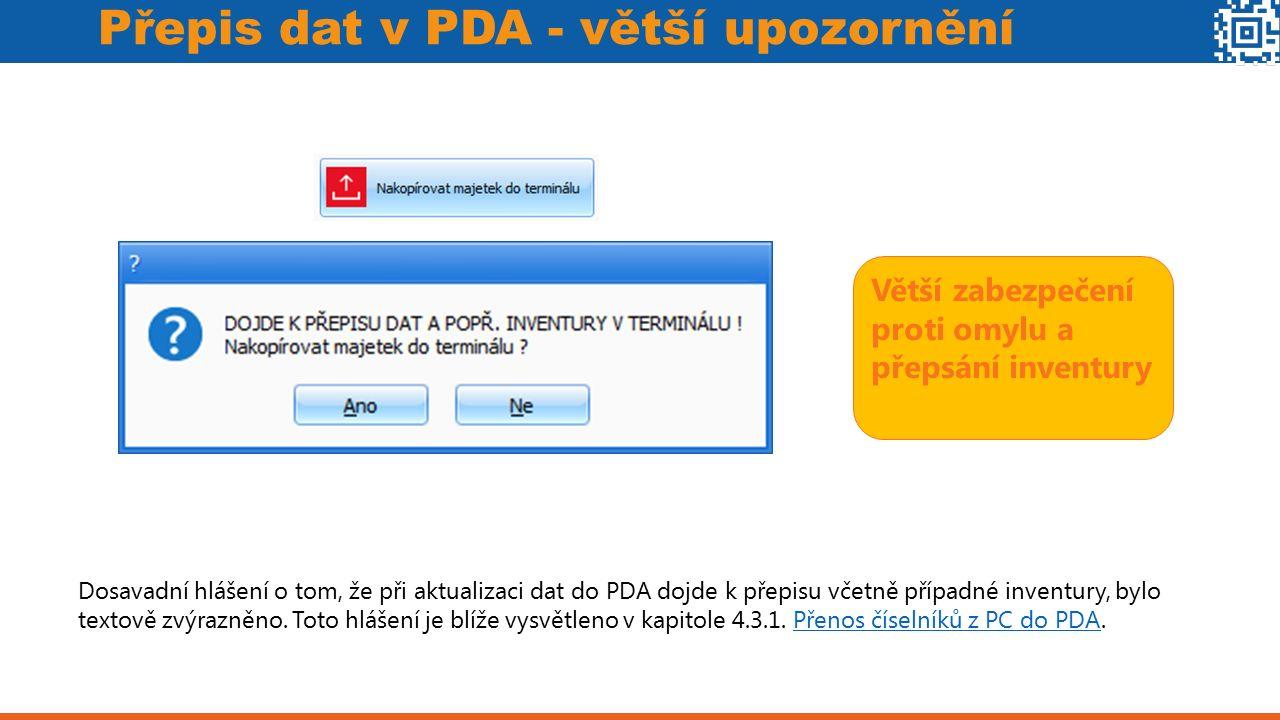 Přepis dat v PDA - větší upozornění Větší zabezpečení proti omylu a přepsání inventury Dosavadní hlášení o tom, že při aktualizaci dat do PDA dojde k přepisu včetně případné inventury, bylo textově zvýrazněno.