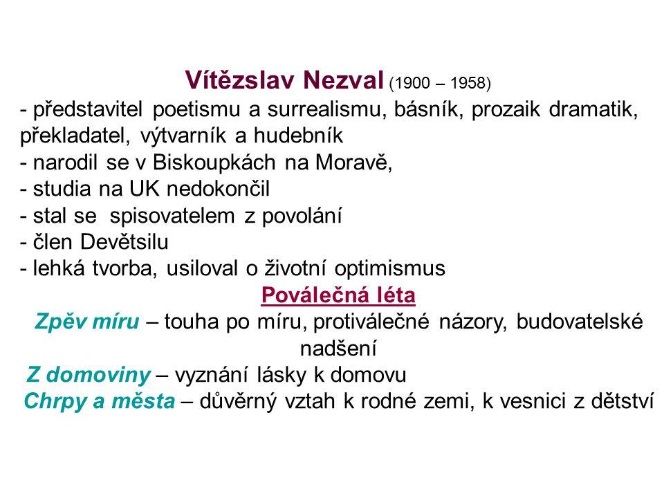 Vítězslav Nezval (1900 – 1958) - představitel poetismu a surrealismu, básník, prozaik dramatik, překladatel, výtvarník a hudebník - narodil se v Bisko