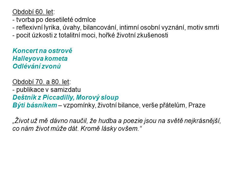 Vladimír Holan (1905 – 1980) - originální moderní básník světového významu - nepřijat totalitním režimem → meditativní a expresivní lyrika - 1968- jmenován národním umělcem - 1977- přestal psát (jeho dcera zemřela) Rudoarmejci Tobě- b.Na dvoře polikliniky- lidé se přicházejí vyléčit např.