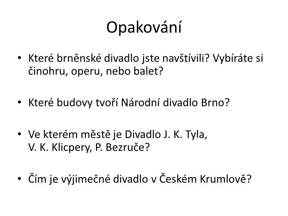 Odpovědi Budovy Národního divadla Brno: Janáčkovo divadlo, Mahenovo divadlo, Reduta.