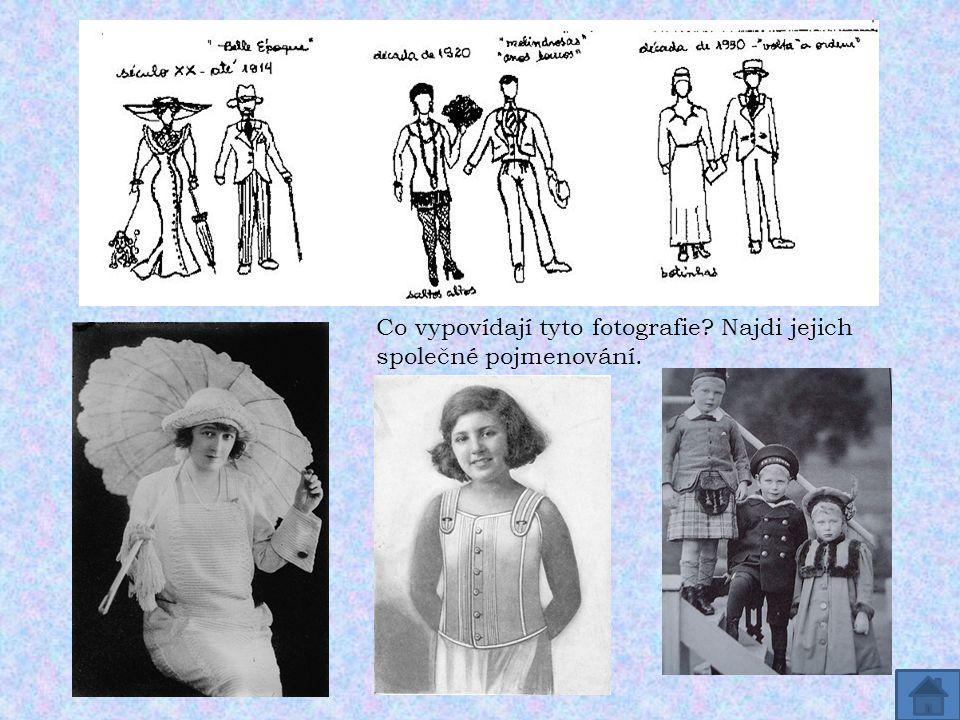 Co vypovídají tyto fotografie? Najdi jejich společné pojmenování.