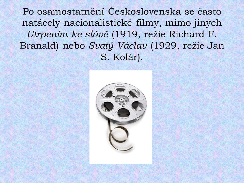 Po osamostatnění Československa se často natáčely nacionalistické filmy, mimo jiných Utrpením ke slávě (1919, režie Richard F. Branald) nebo Svatý Vác