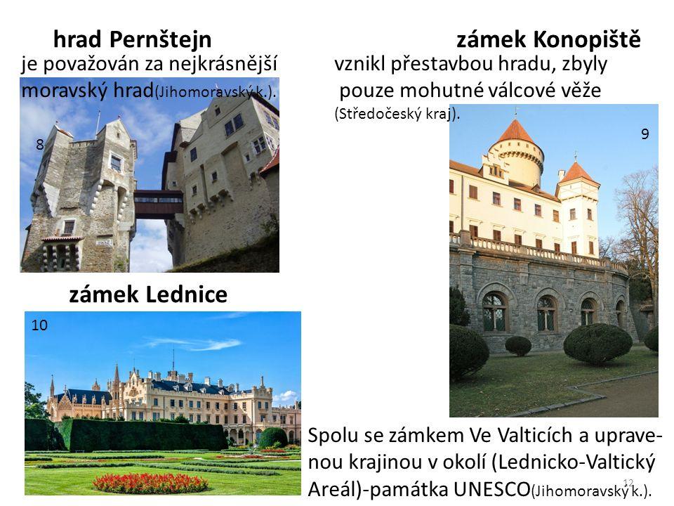 12 hrad Pernštejn je považován za nejkrásnější moravský hrad (Jihomoravský k.).
