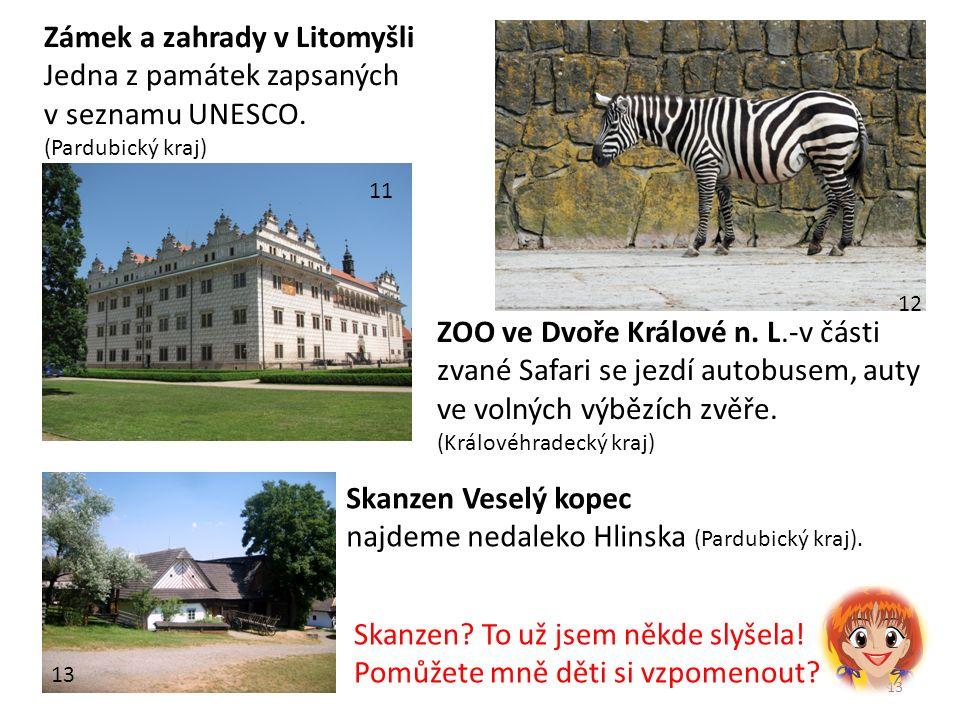 13 11 Zámek a zahrady v Litomyšli Jedna z památek zapsaných v seznamu UNESCO.