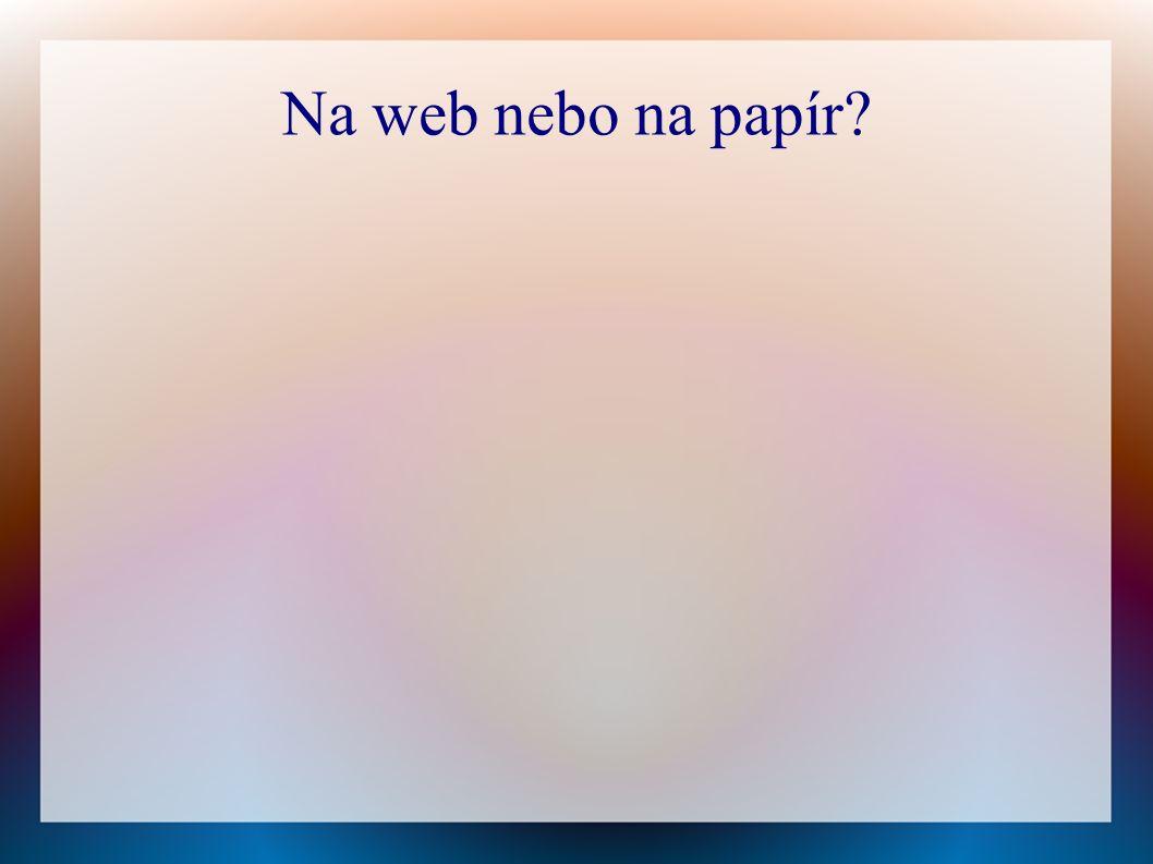 Na web nebo na papír