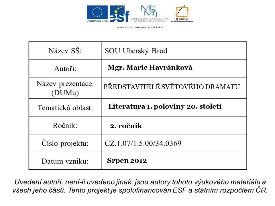Mgr. Marie Havránková PŘEDSTAVITELÉ SVĚTOVÉHO DRAMATU Literatura 1.