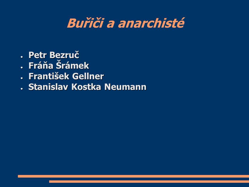 Buřiči a anarchisté ● Petr Bezruč ● Fráňa Šrámek ● František Gellner ● Stanislav Kostka Neumann