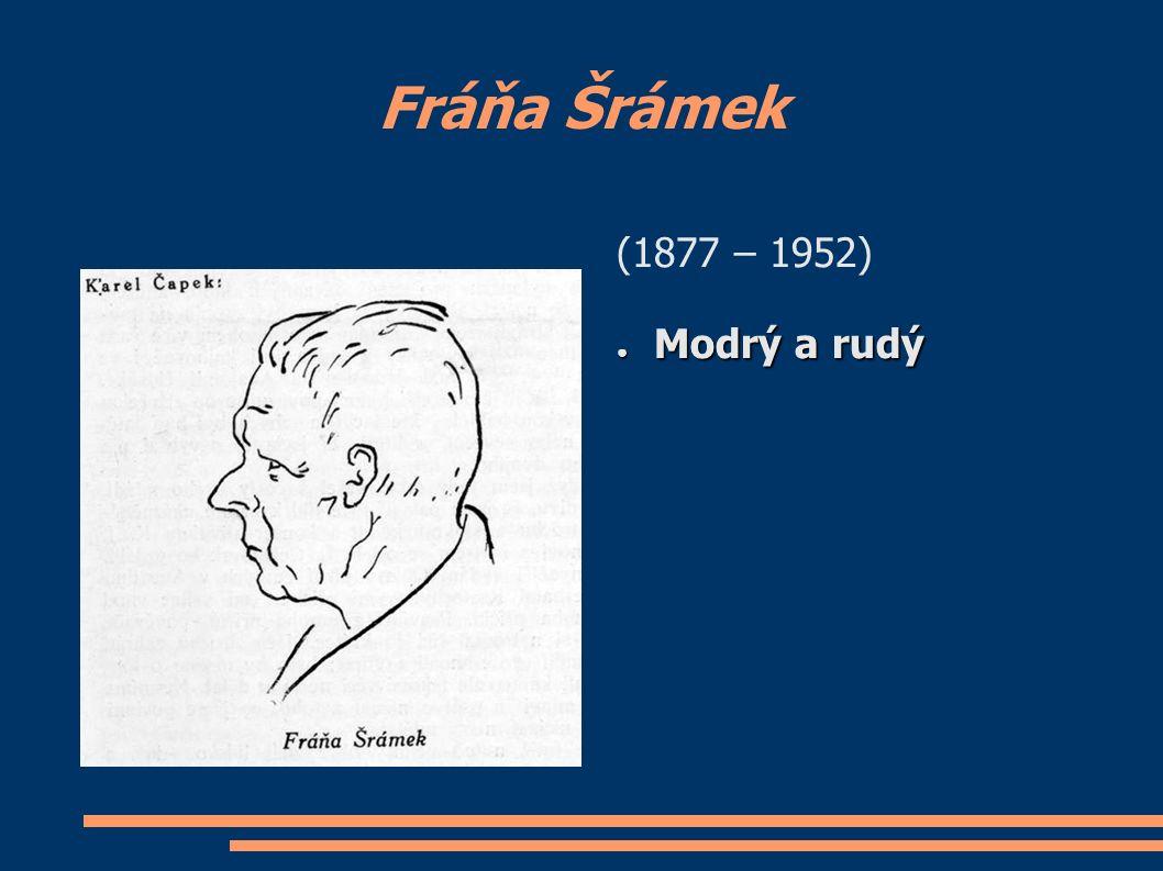 Fráňa Šrámek (1877 – 1952) ● Modrý a rudý