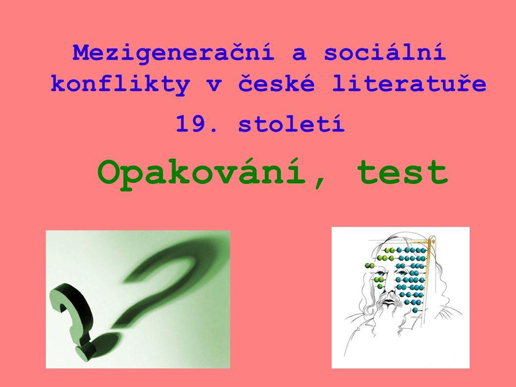 Mezigenerační a sociální konflikty v české literatuře 19. století Opakování, test