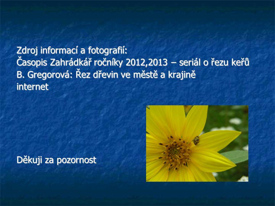 Zdroj informací a fotografií: Časopis Zahrádkář ročníky 2012,2013 – seriál o řezu keřů B.