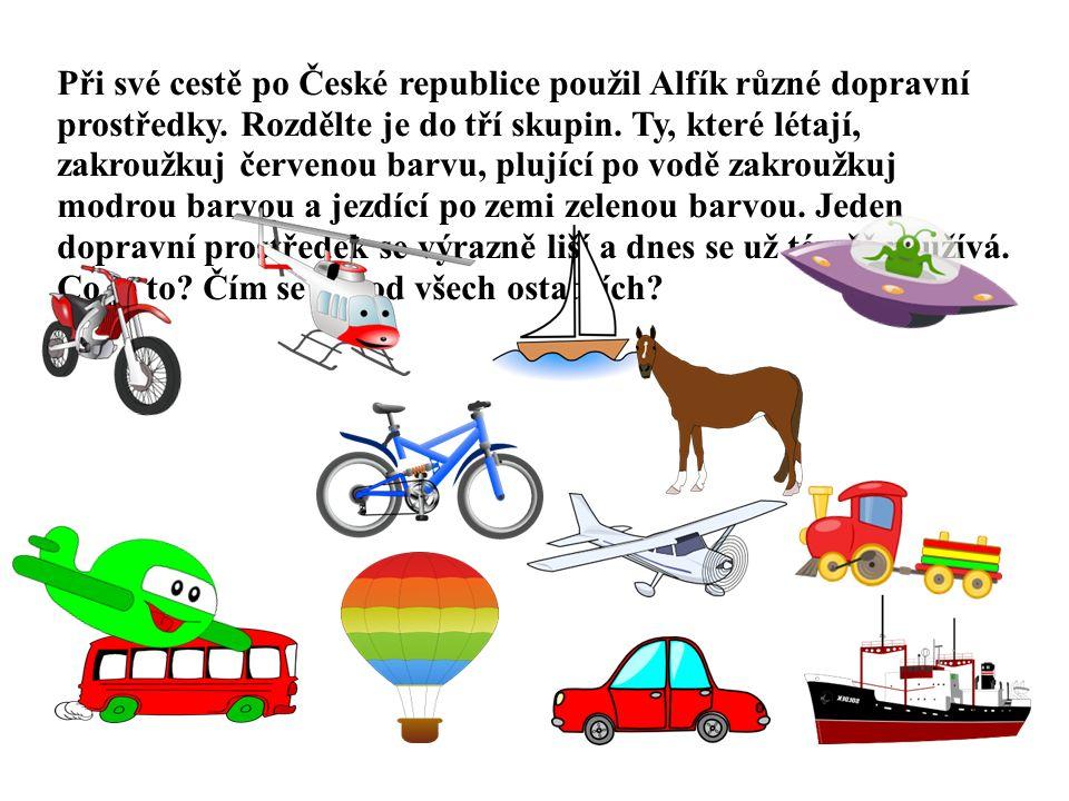 Při své cestě po České republice použil Alfík různé dopravní prostředky. Rozdělte je do tří skupin. Ty, které létají, zakroužkuj červenou barvu, plují