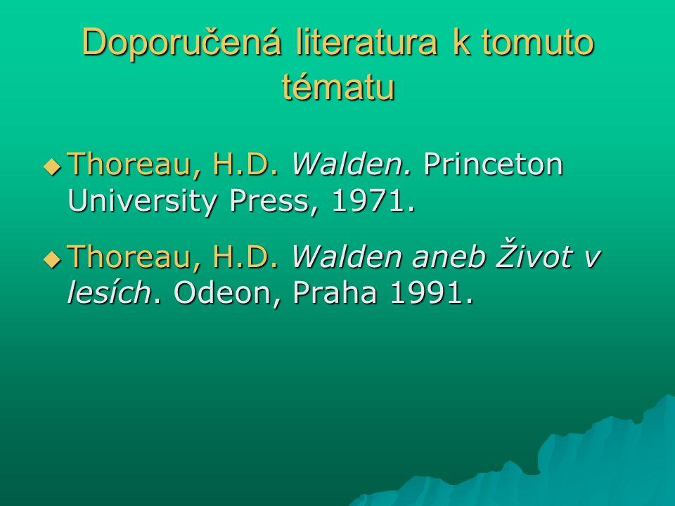 Doporučená literatura k tomuto tématu  Thoreau, H.D.