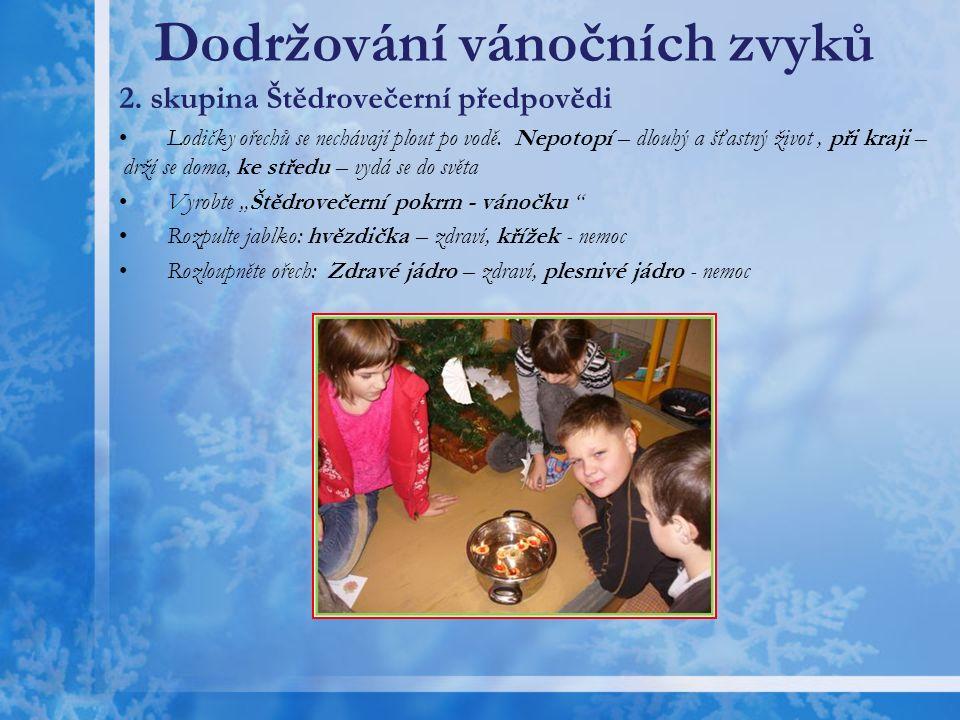 Dodržování vánočních zvyků Žáci byli rozděleni do čtyř skupin.