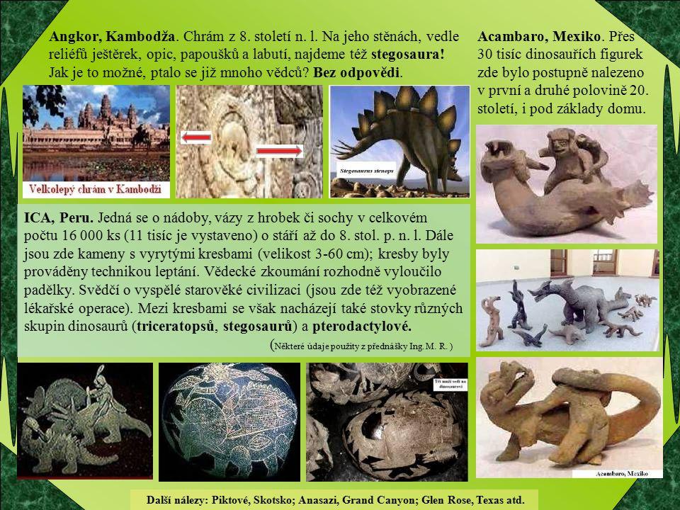 Angkor, Kambodža. Chrám z 8. století n. l. Na jeho stěnách, vedle reliéfů ještěrek, opic, papoušků a labutí, najdeme též stegosaura! Jak je to možné,