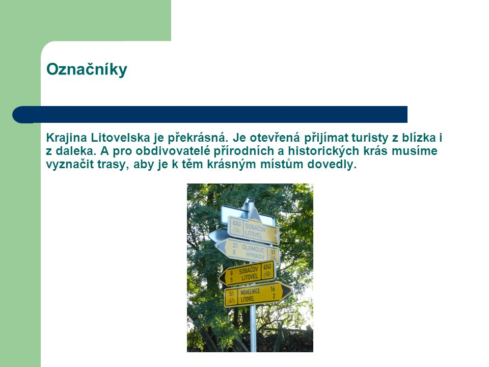 Označníky Krajina Litovelska je překrásná. Je otevřená přijímat turisty z blízka i z daleka.