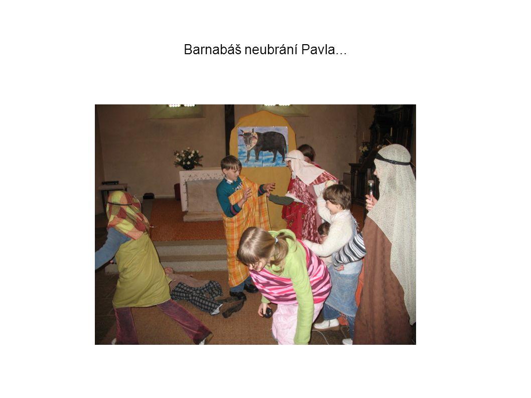 Barnabáš neubrání Pavla...
