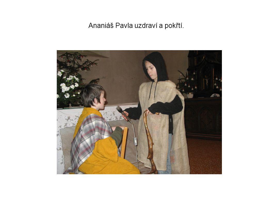 Ananiáš Pavla uzdraví a pokřtí.