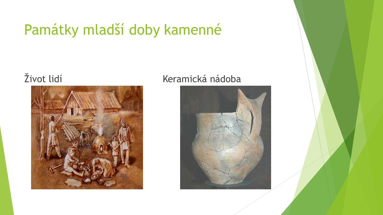 Památky mladší doby kamenné Život lidíKeramická nádoba