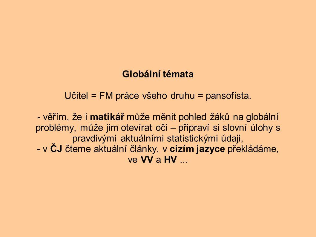 Globální témata Učitel = FM práce všeho druhu = pansofista.