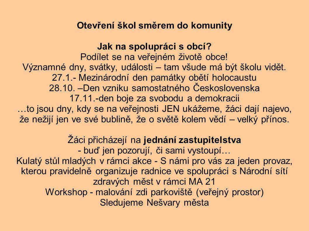 Otevření škol směrem do komunity Jak na spolupráci s obcí.