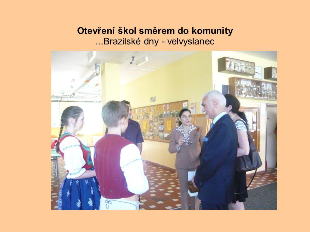 . Otevření škol směrem do komunity...Brazilské dny - velvyslanec