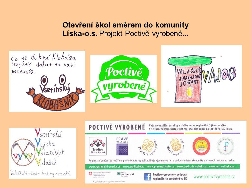 . Otevření škol směrem do komunity Líska-o.s. Projekt Poctivě vyrobené...