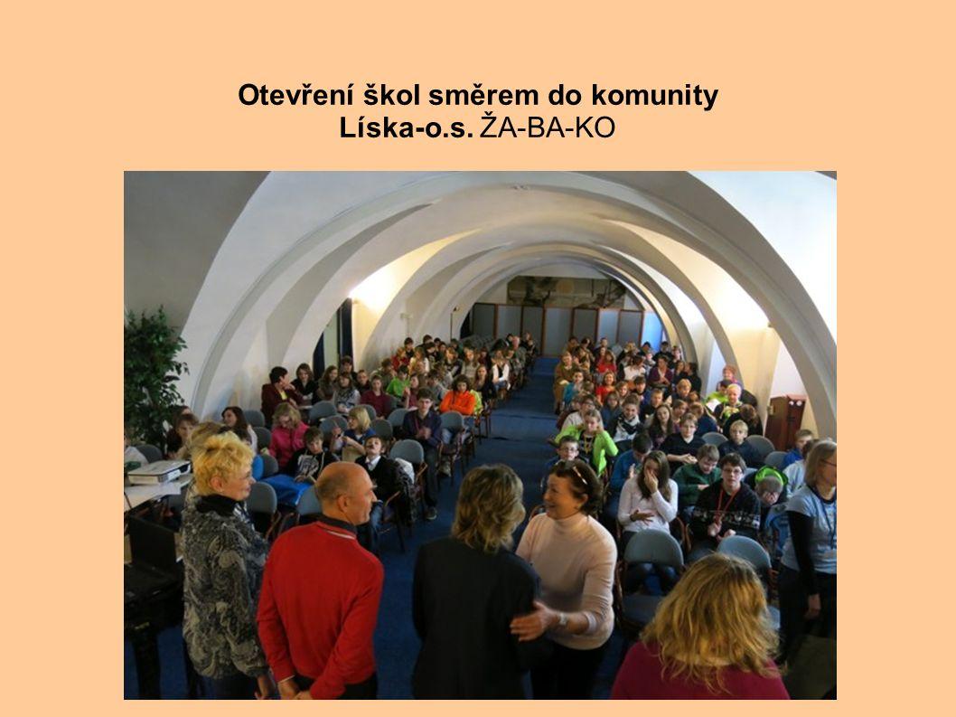 . Otevření škol směrem do komunity Líska-o.s. ŽA-BA-KO