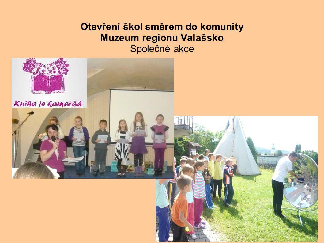 . Otevření škol směrem do komunity Muzeum regionu Valašsko Společné akce