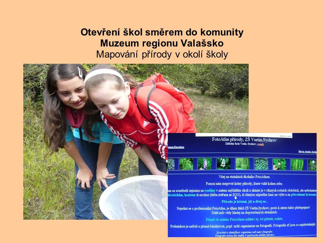 . Otevření škol směrem do komunity Muzeum regionu Valašsko Mapování přírody v okolí školy