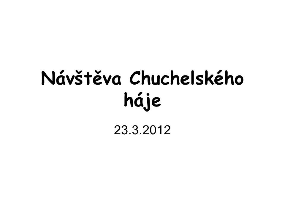 Návštěva Chuchelského háje 23.3.2012
