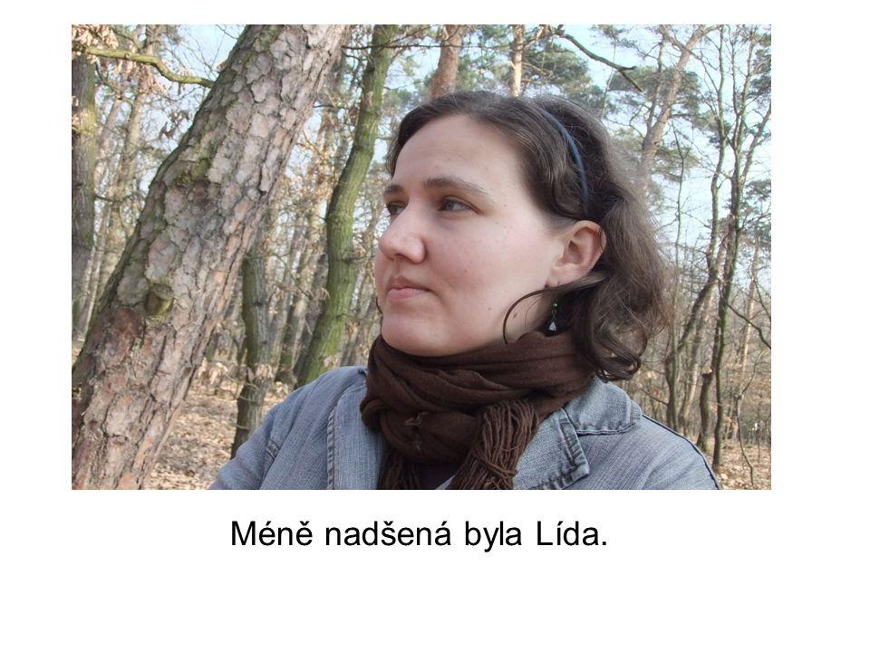 Méně nadšená byla Lída.