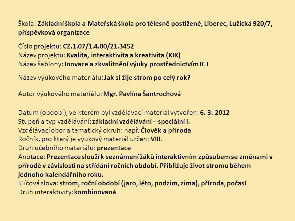 VY_32_INOVACE_Čp.16.01.1 z 1 Č í slo š ablony: Jak si žije strom po celý rok.