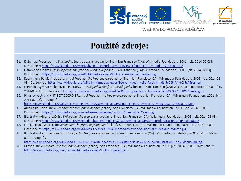 Použité zdroje: 11.Duby nad Pozorkou. In: Wikipedia: the free encyclopedia [online].