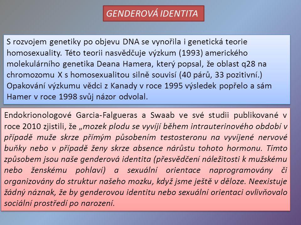 """Endokrionologové Garcia-Falgueras a Swaab ve své studii publikované v roce 2010 zjistili, že """"mozek plodu se vyvíjí během intrauterinového období v případě muže skrze přímým působením testosteronu na vyvíjené nervové buňky nebo v případě ženy skrze absence nárůstu tohoto hormonu."""